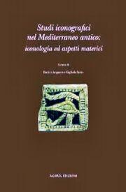 Studi iconografici nel Mediterraneo antico: iconologia ed aspetti materici
