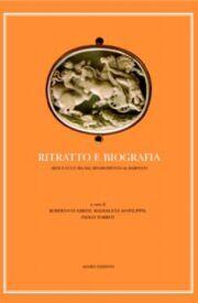 Ritratto e Biografia. Arte e Cultura dal Rinascimento al Barocco