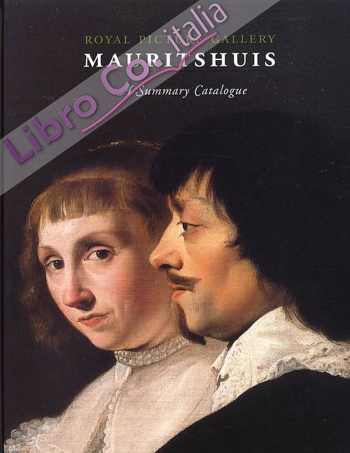 Royal Picture Gallery Mauritshuis. A Summary Catalogue