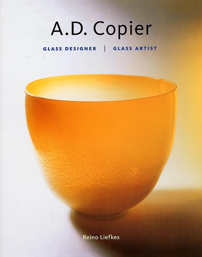 A.D. Copier. Glass designer. Glass artist