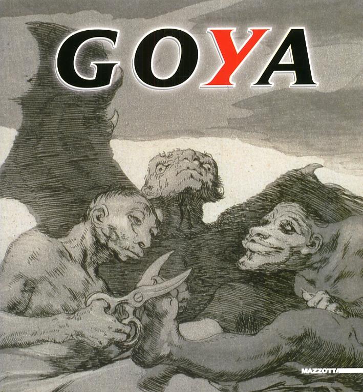 Francisco Goya. Capricci, Disastri della guerra, Follie. Opere della Fondazione Antonio Mazzotta
