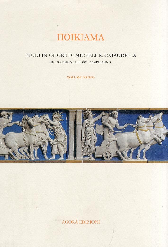 Poikilma. Studi in onore di Michele R. Cataudella. In occasione del 60 compleanno