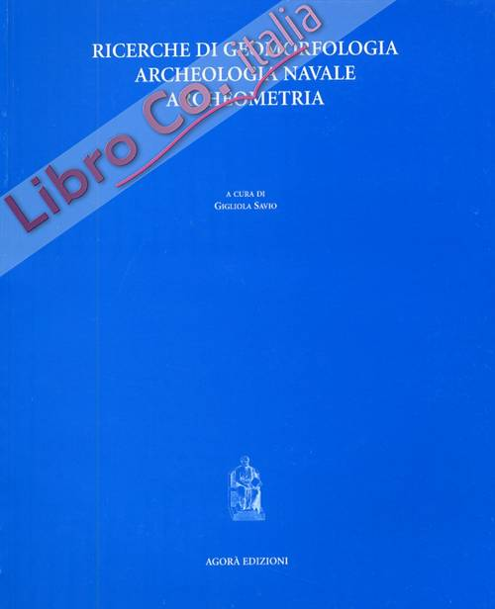 Ricerche di geomorfologia, archeologia navale, archeometria
