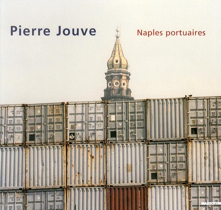 Pierre Jouve. Naples Portuaires