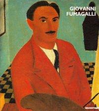 Giovanni Fumagalli. La realtà e il sogno