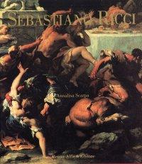 Sebastiano Ricci. Catalogue Raisonné