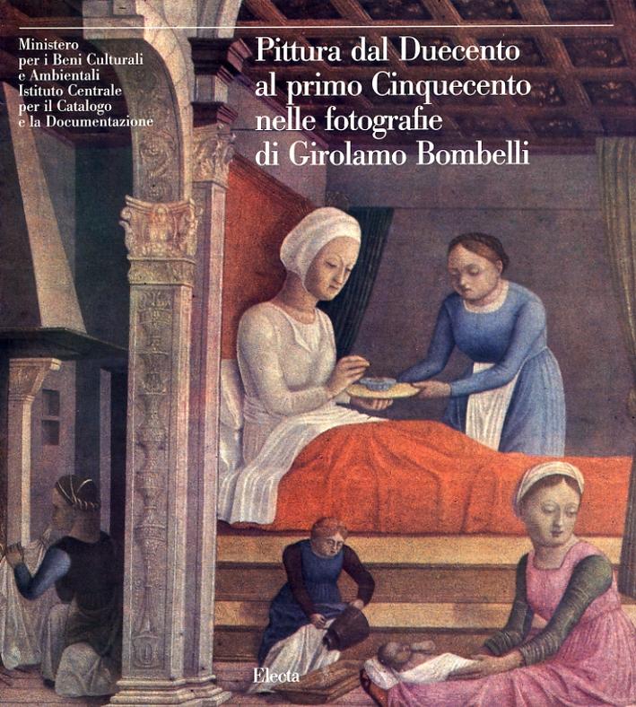 Pittura dal Duecento al primo Cinquecento nelle fotografie di Girolamo Bombelli.