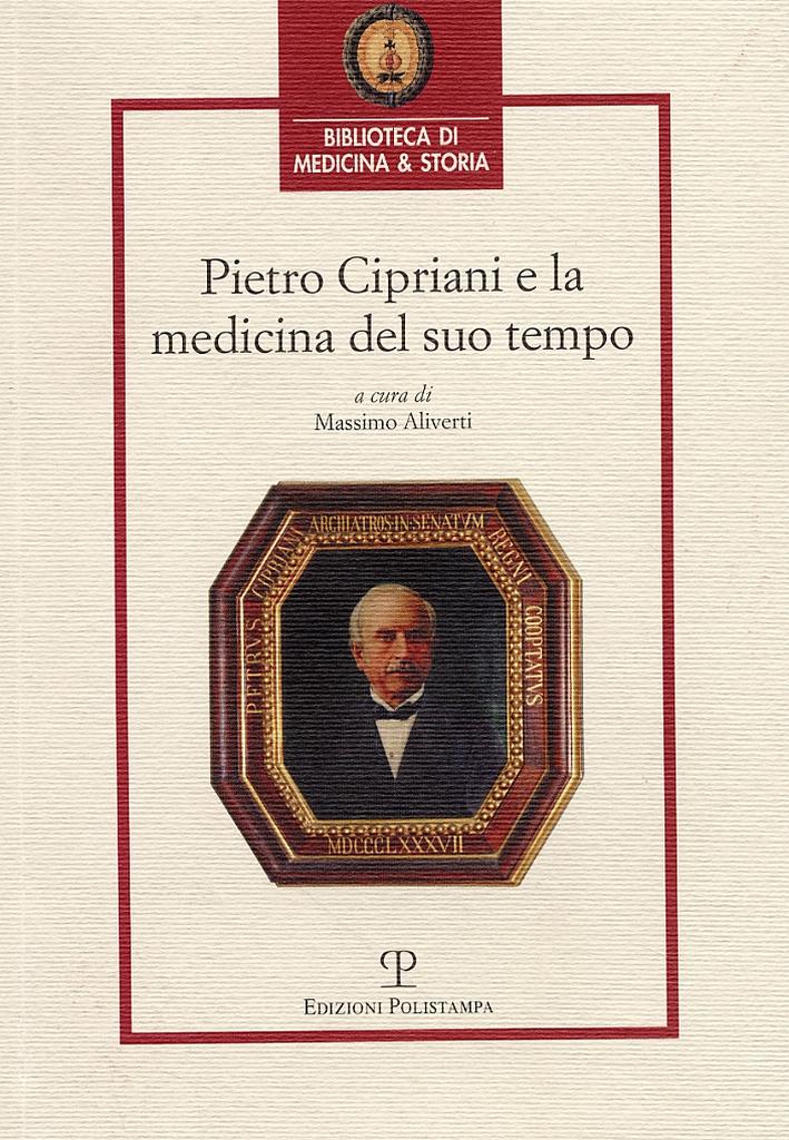 Pietro Cipriani e la medicina del suo tempo.