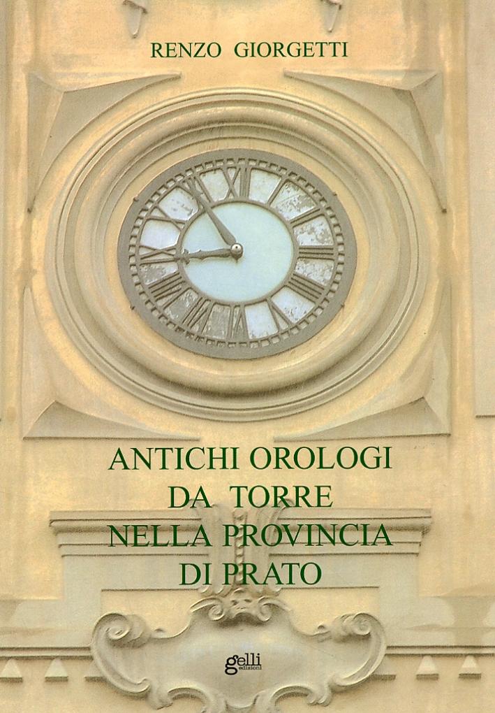 Antichi orologi da torre nella provincia di Prato