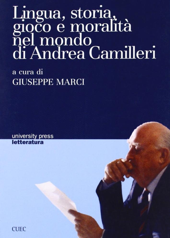Lingua, storia, gioco e moralità nel mondo di Andrea Camilleri