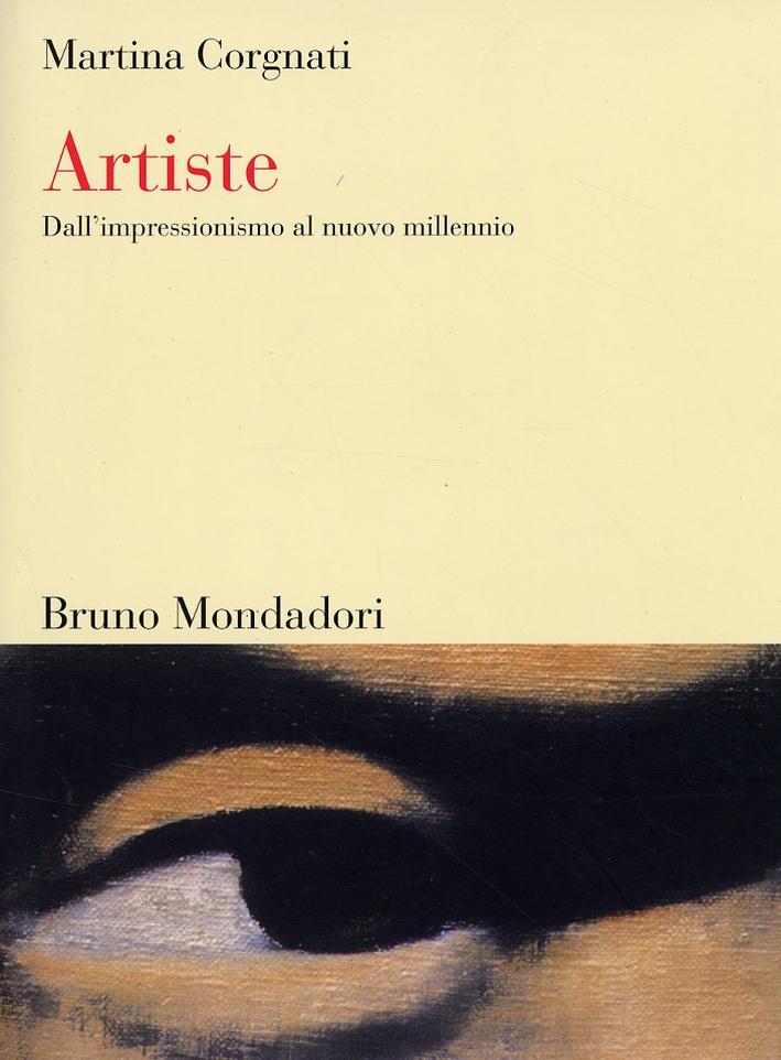 Artiste. Dall'impressionismo al nuovo millennio
