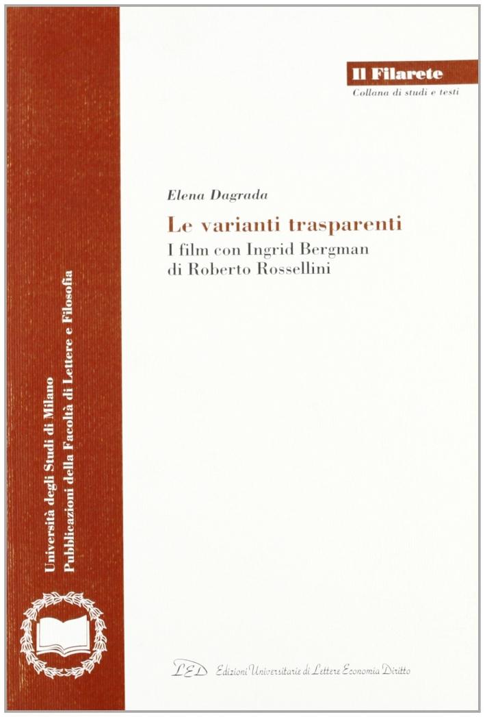 Le Varianti Trasparenti. I Film con Ingrid Bergman di Roberto Rossellini.