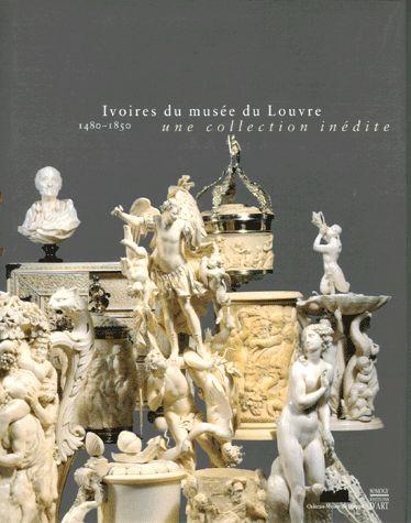 Ivoires du Musée du louvre (1480-1850). La collection cachèe