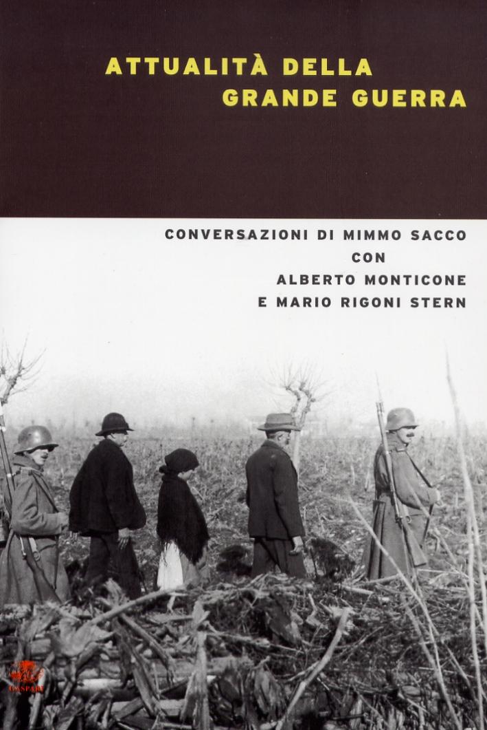 Attualità della Grande Guerra. Conversazioni di Mimmo Sacco con Alberto Monticone e Mario Rigoni Stern