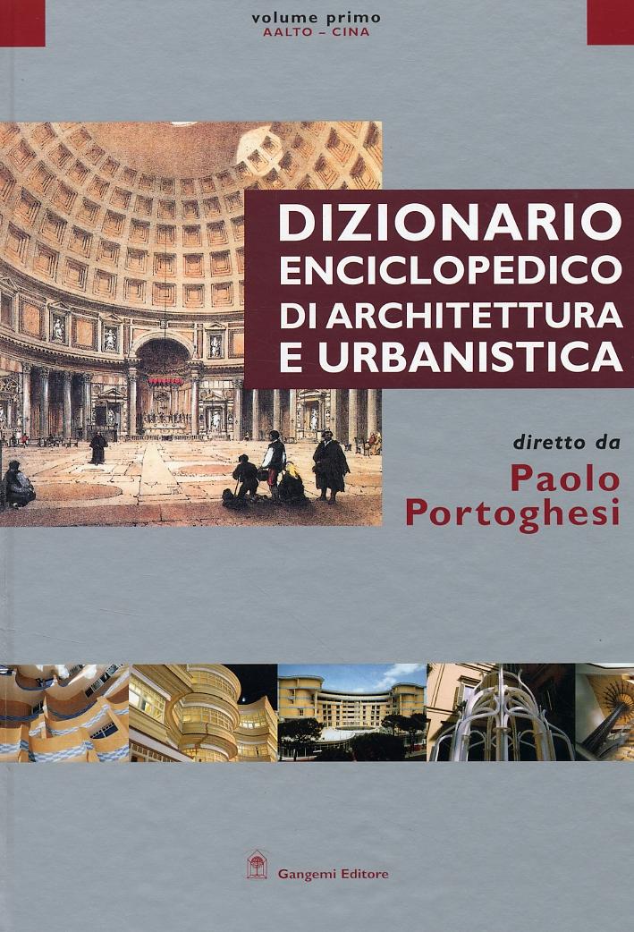 Dizionario Enciclopedico di Architettura e Urbanistica. I. Aalto - Cina.