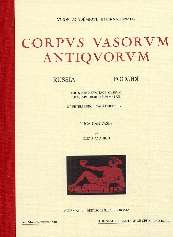 Corpus Vasorum Antiquorum. Russia. Vol. 8. St.Petersburg. The State Hermitage Museum, St. Petersburg. Lucanian Vases. Fasc. I