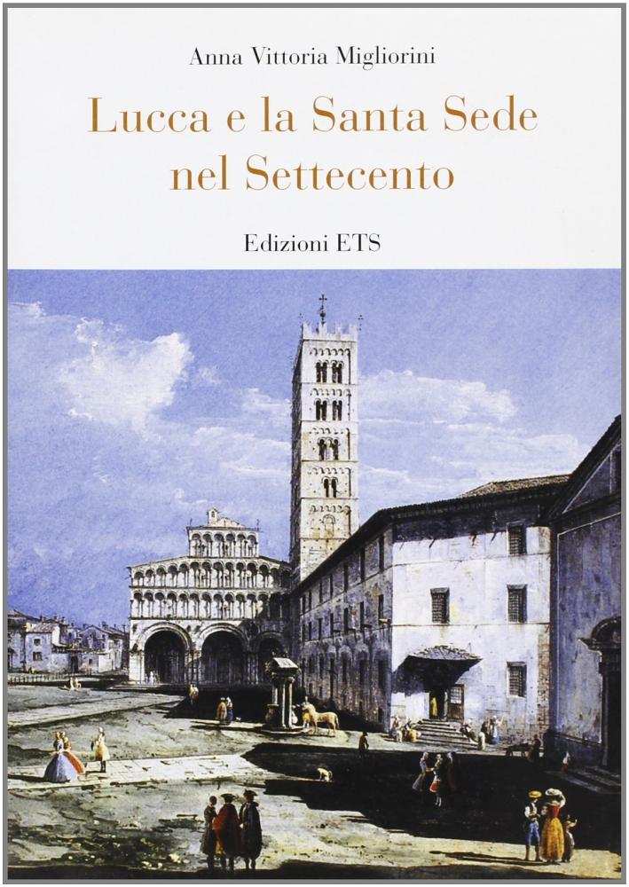 Lucca e la Santa Sede nel Settecento