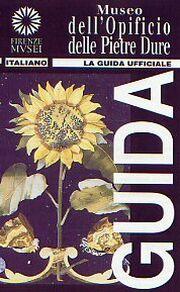 Museo dell'Opificio delle Pietre Dure. La guida ufficiale. [French Ed.]