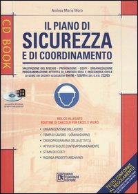 Il piano di sicurezza e di coordinamento. Con CD-ROM