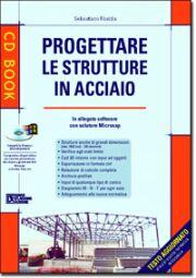 Progettare le strutture in acciaio. Con CD-ROM