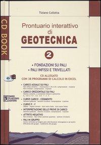 Prontuario interattivo di geotecnica. Con CD-ROM. Vol. 2: Fondazioni su pali, pali infissi e trivellati