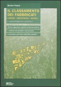 Il classamento dei fabbricati urbani, industriali, rurali e aggiornamento catastale
