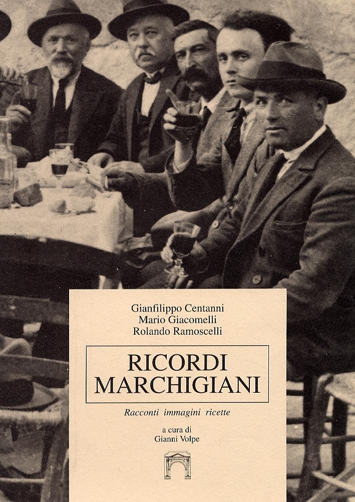 Ricordi Marchigiani. Racconti, immagini, ricette