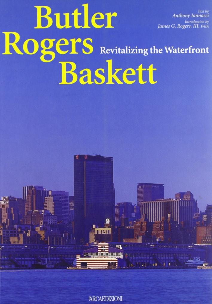 Butler Rogers Baskett. Revitalizing the waterfront