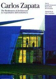 Carlos Zapata. The Restlessness of Architecture