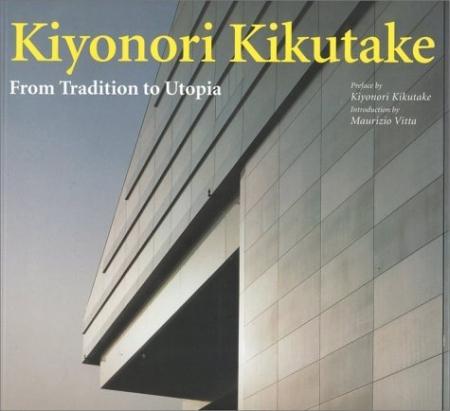 Kiyonori Kikutake. From tradition to utopia. Ediz. illustrata