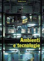 Claudio Cerruti. Ambienti e tecnologie.