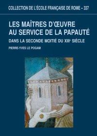 Les maitres d'oeuvre au service de la papaut dans la second moiti du XIII siecle