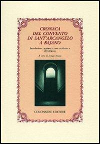 Cronaca del convento di Sant'Arcangelo a Bajano