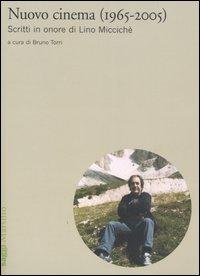 Nuovo cinema (1965-2005). Scritti in onore di Lino Miccichè