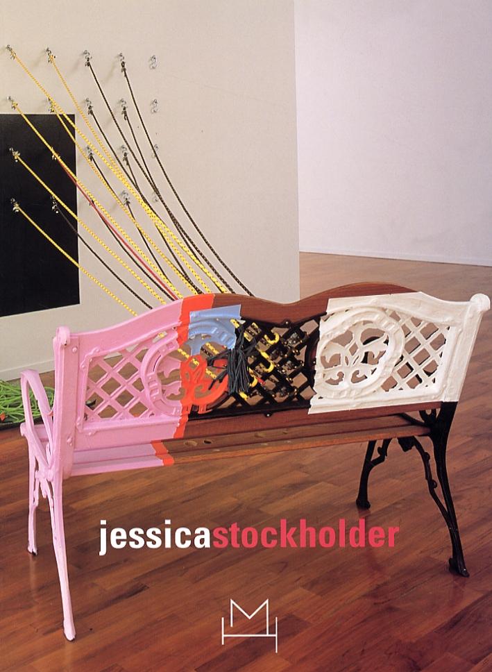 Jessica Stockholder. [Edizione italiana e inglese].