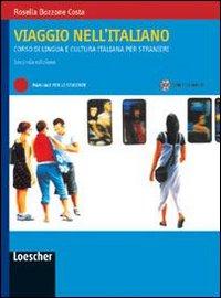 Viaggio nell'italiano. Corso di lingua e cultura italiana per stranieri. Con CD-ROM.