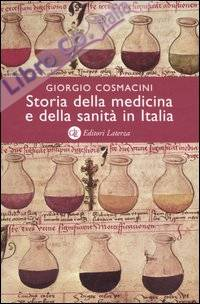 Storia della Medicina e della Sanità in Italia. Dalla Peste Nera ai Giorni Nostri.