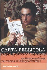 Carta pellicola. Scrittori e scritture nel cinema di François Truffaut