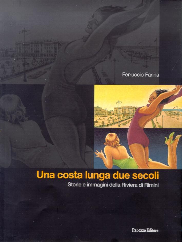 Una costa lunga due secoli. Storie e immagini della Riviera di Rimini.