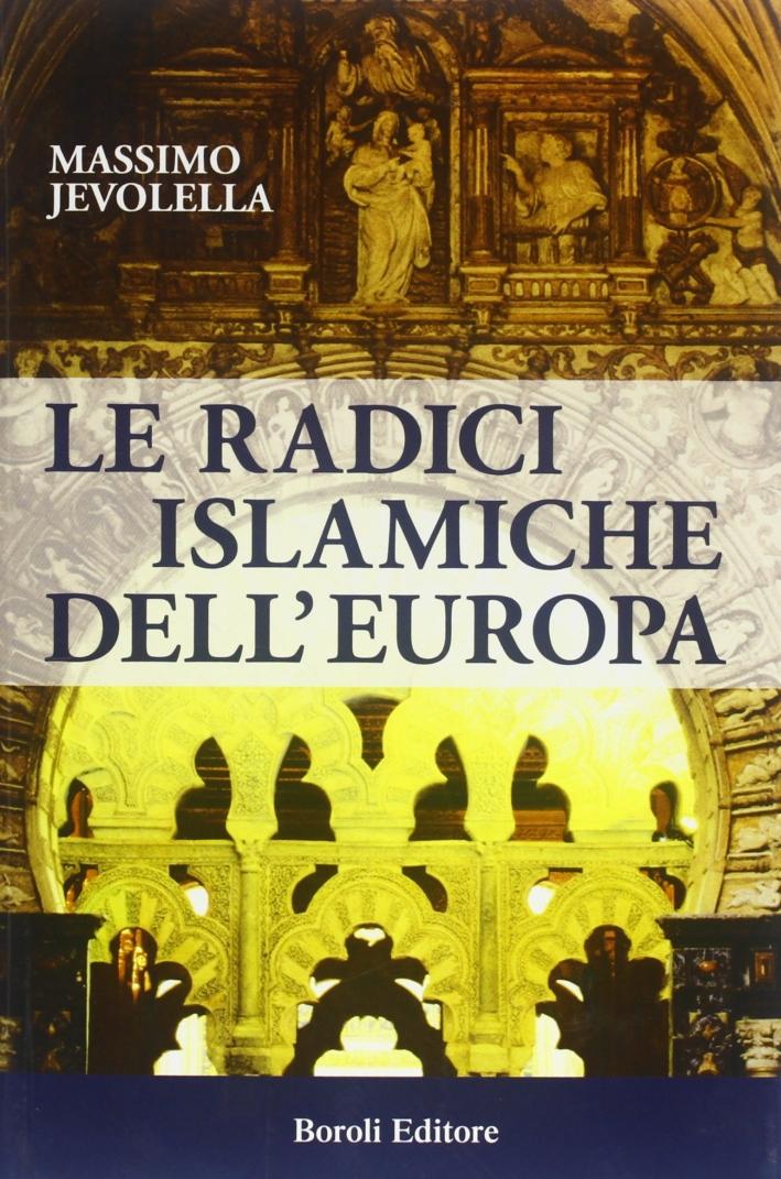 Le radici islamiche dell'Europa.