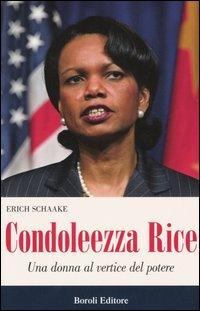 Condoleezza Rice. Una donna al vertice del potere.