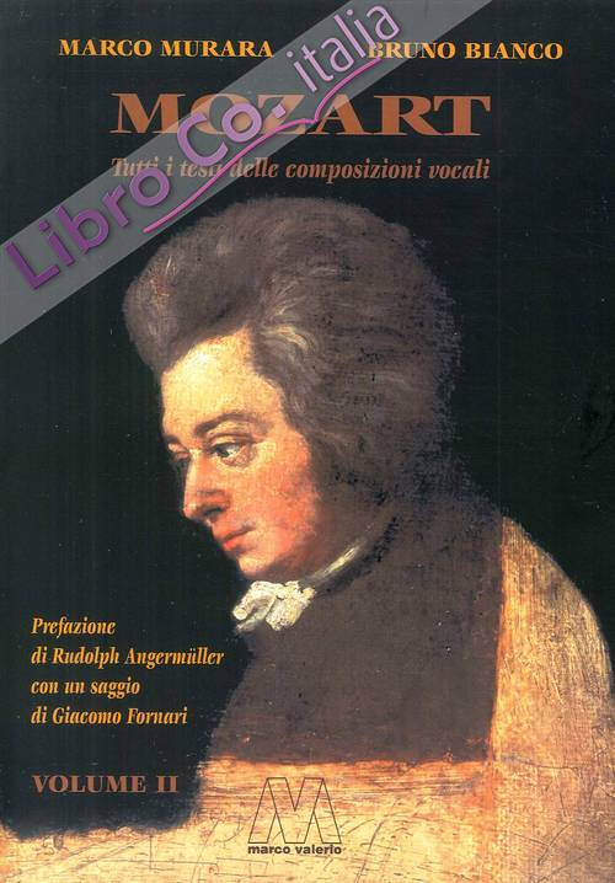 Mozart. Tutti i Testi delle Composizioni Vocali.