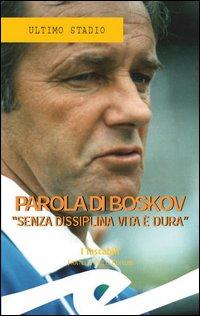 Boskov, parola per parola.