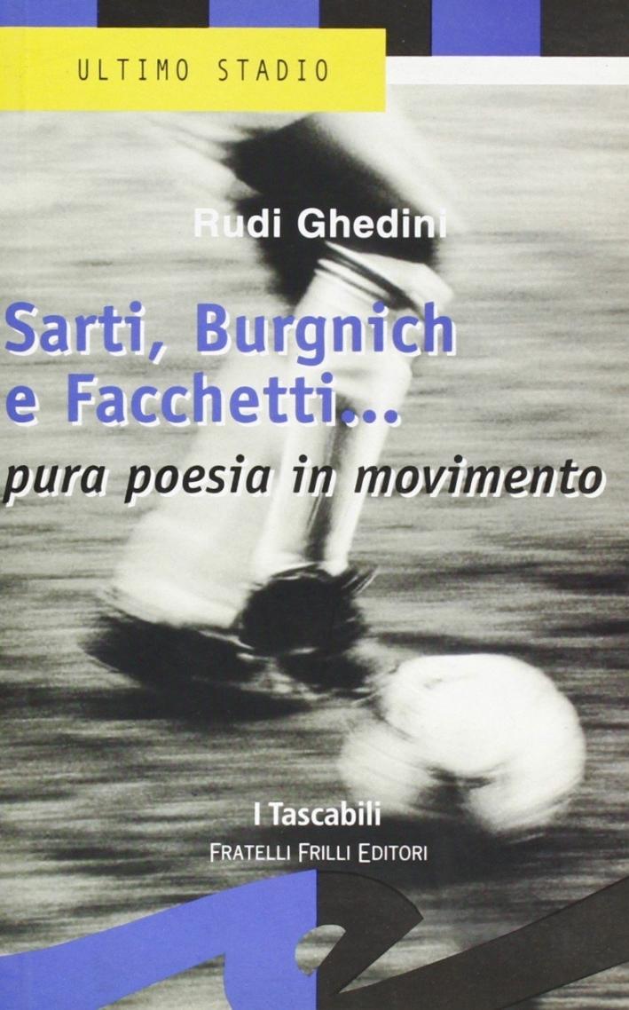 Sarti, Burnich e Facchetti... Pura poesia in movimento.