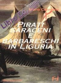 Pirati saraceni e barbareschi in Liguria.