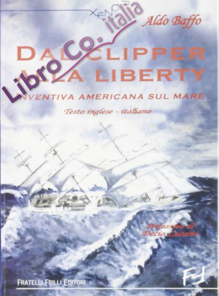 Dal clipper alla liberty. Inventiva americana sul mare.