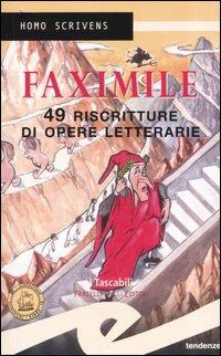Faximile. 49 riscritture di opere letterarie