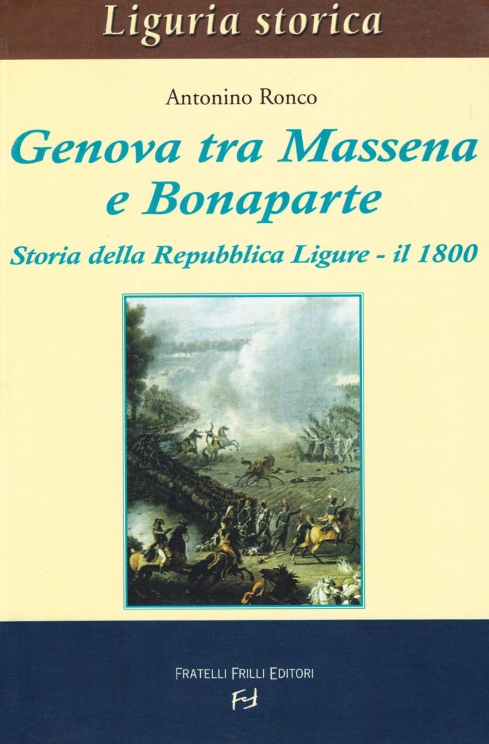Genova tra Massena e Bonaparte. Storia della Repubblica ligure. Il 1800.