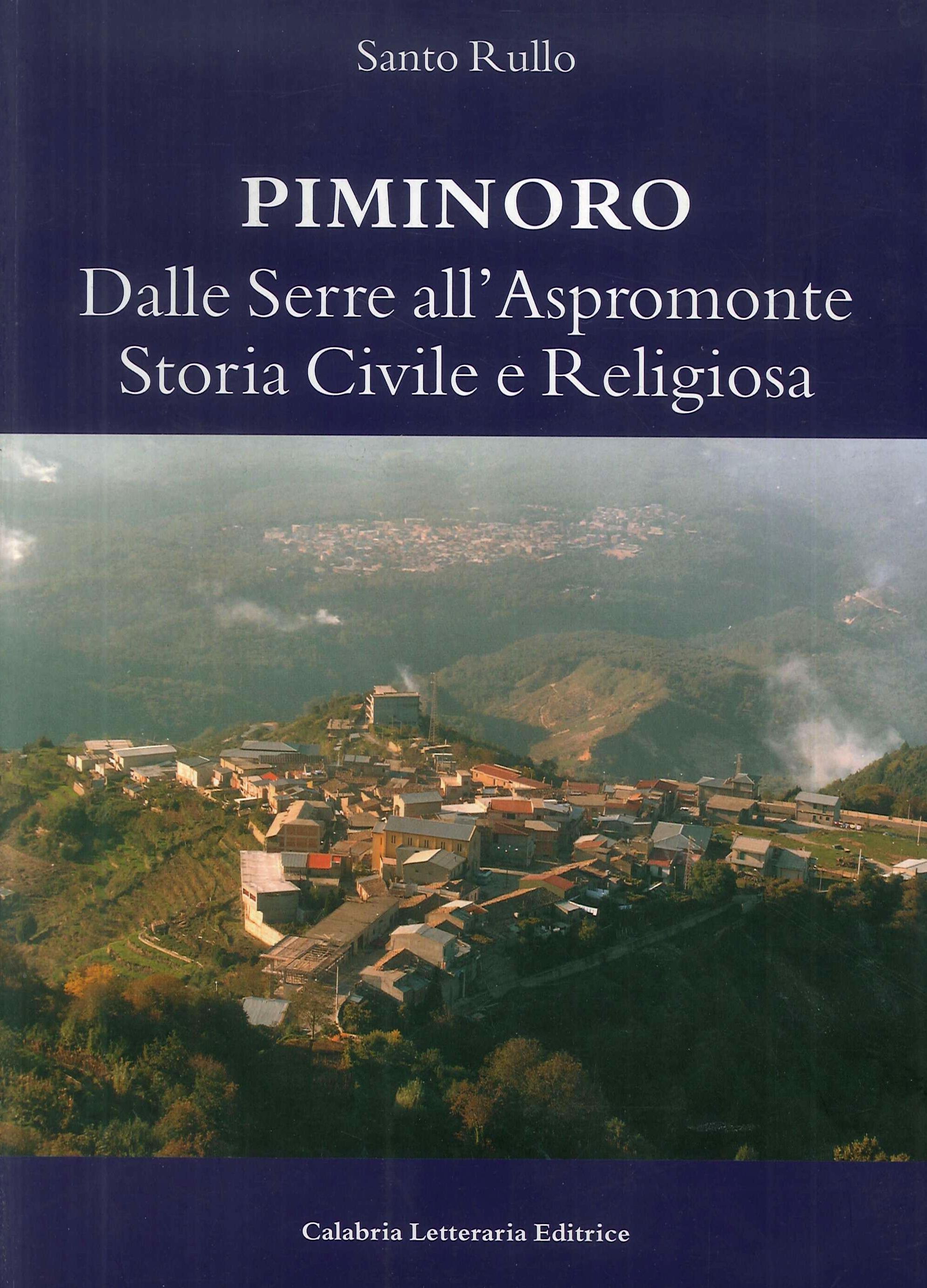 Piminoro. Dalle Serre all'Aspromonte. Storia civile e religiosa.