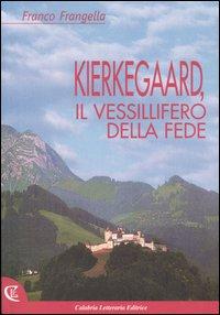 Kierkegaard, il vessillifero della fede.